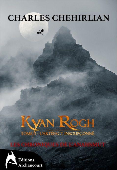 roman Kyan Rogh - Tome 1: L'artéfact insoupçonné